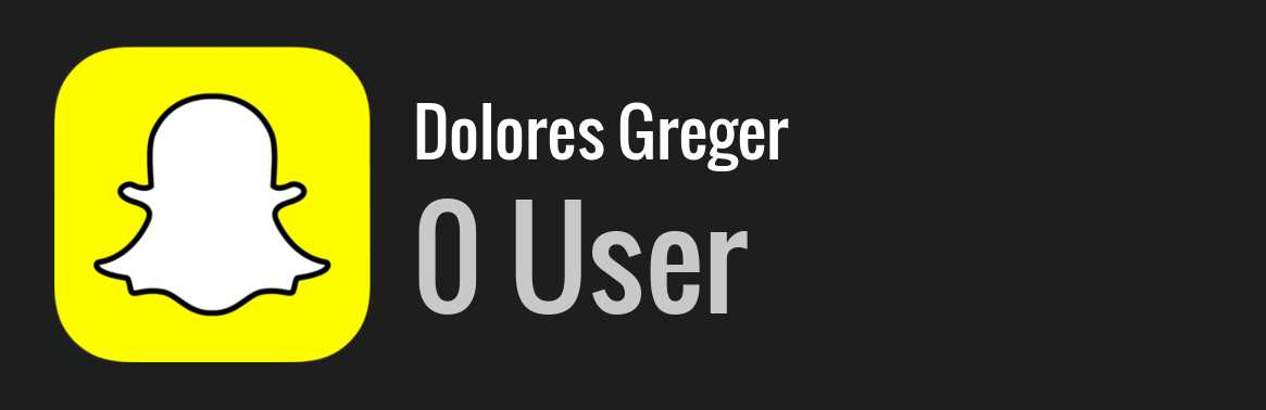 Dolores Greger snapchat