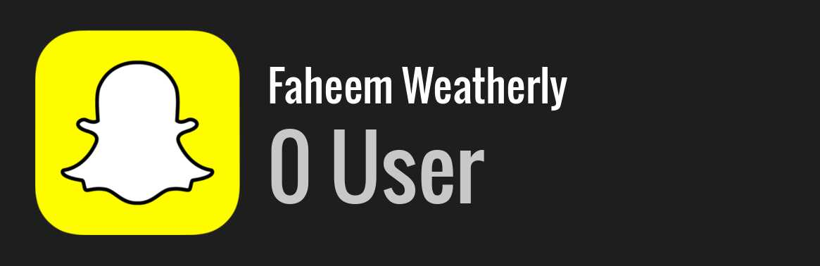 Faheem Weatherly snapchat