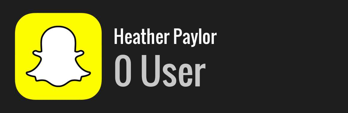 Heather Paylor snapchat