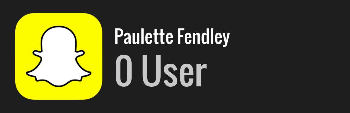 Paulette Fendley snapchat