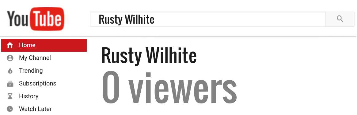 Rusty Wilhite youtube subscribers