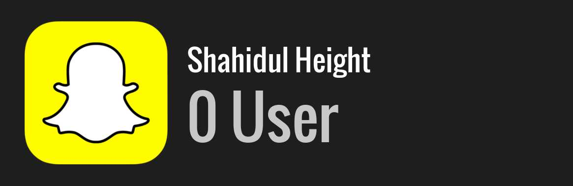 Shahidul Height snapchat