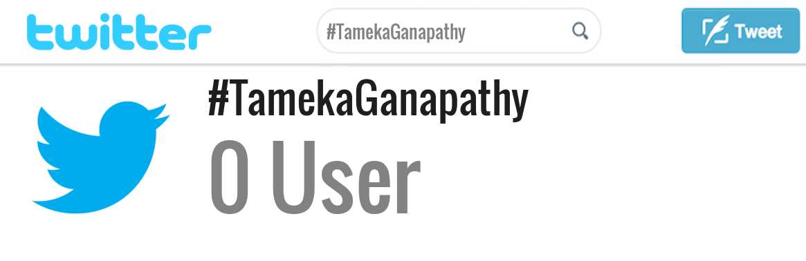 Tameka Ganapathy twitter account